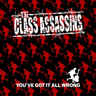 """THE CLASS ASSASSINS """"YOU'VE GOT IT ALL WRONG"""" CD"""