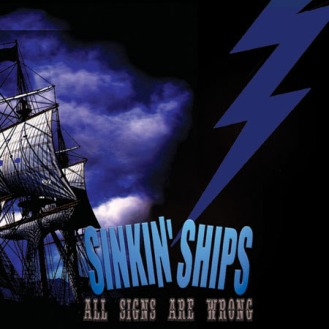 """SINKIN' SHIPS """"ALL SIIGNS ARE WRONG"""" CD"""