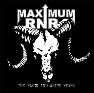 "MAXIMUM RNR ""THE BLACK & WHITE YEARS"" CD"